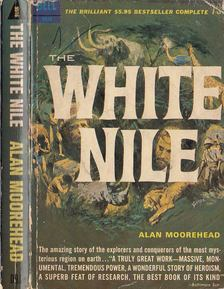 Alan Moorehead - The White Nile [antikvár]