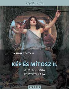 Gyenge Zoltán - Kép és mítosz II. [antikvár]