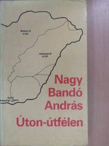 Nagy Bandó András - Úton-útfélen (dedikált példány) [antikvár]