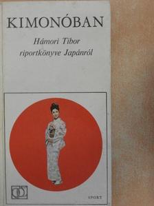 Hámori Tibor - Kimonóban [antikvár]