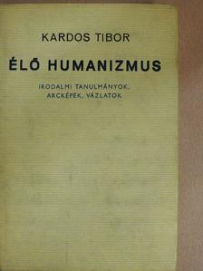 Kardos Tibor - Élő humanizmus [antikvár]