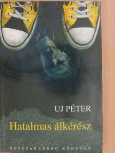 Uj Péter - Hatalmas álkérész [antikvár]