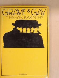 Karinthy Frigyes - Grave and Gay [antikvár]