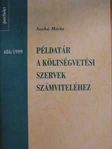 Szabó Mária - Példatár a költségvetési szervek számviteléhez [antikvár]