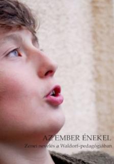 GAJDOS ANDRÁS FILMJE - AZ EMBER ÉNEKEL - DVD - ZENEI NEVELÉS A WALDORF-PEDAGÓGIÁBAN