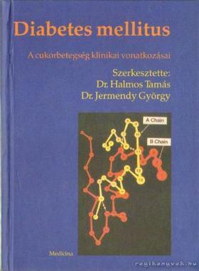 Dr. Halmos Tamás, Dr. Jermendy György - Diabetes mellitus [antikvár]