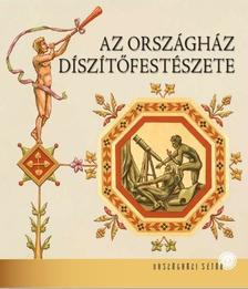 Kapitány-Horváth Zsuzsa - Az Országház díszítőfestészete