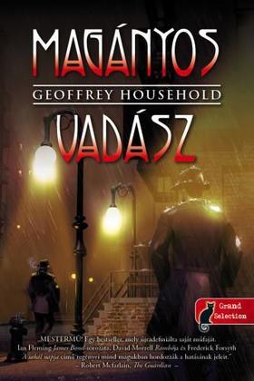 Geoffrey Household - Magányos vadász (Raymond Ingelram 1.)