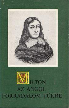 JOHN MILTON - Milton, az angol forradalom tükre [antikvár]