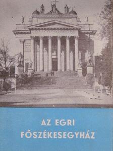 Sugár István - Az egri főszékesegyház [antikvár]