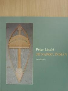Péter László - Jó napot, indián [antikvár]
