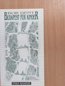 Bob Dent - Budapest für Kinder [antikvár]