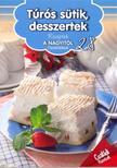 Túrós sütik, desszertek - Receptek a Nagyitól