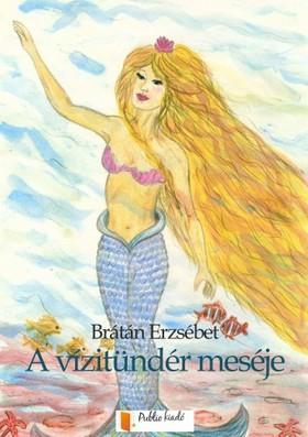 BRÁTÁN ERZSÉBET - A vízitündér meséje [eKönyv: pdf, epub, mobi]