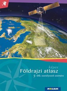 Mészárosné Balogh Ágnes - MS-4105U Képes földrajzi atlasz 5 -10.o.