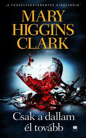 Mary Higgins Clark - Csak a dallam él tovább