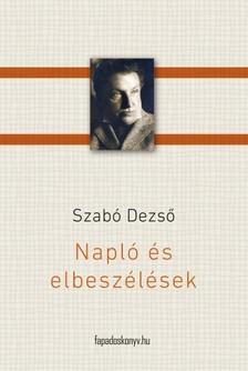 SZABÓ DEZSŐ - Napló és  elbeszélések [eKönyv: epub, mobi]