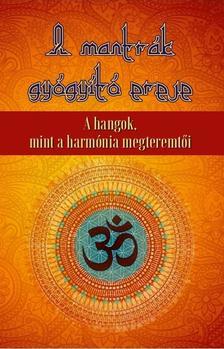 A mantrák gyógyító ereje - A hangok, mint a harmónia megteremtői