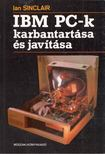 Ian Sinclair - IBM PC-k karbantartása és javítása [antikvár]