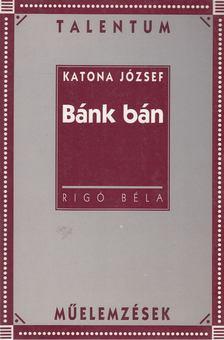 Rigó Béla - Katona József: Bánk bán [antikvár]