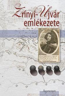 Szerkesztette Hausner Gábor és Padányi József - Zrínyi-Újvár emlékezete [antikvár]