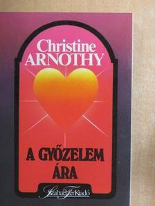 Christine Arnothy - A győzelem ára [antikvár]