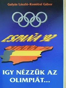 Gulyás László - Így nézzük az olimpiát... [antikvár]