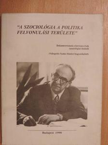 """Szalai Sándor - """"A szociológia a politika felvonulási területe"""" [antikvár]"""