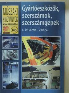 Bencsik Gergely - Gyártóeszközök, szerszámok, szerszámgépek 2005/2. [antikvár]