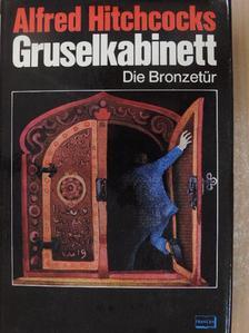 Raymond Chandler - Alfred Hitchcocks Gruselkabinett - Die Bronzetür [antikvár]