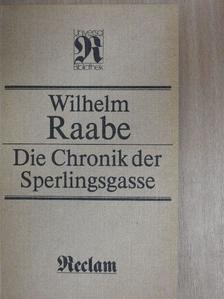 Wilhelm Raabe - Die Chronik der Sperlingsgasse [antikvár]