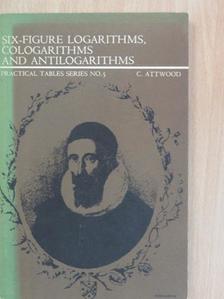 C. Attwood - Six-figure logarithms, cologarithms and antilogarithms [antikvár]
