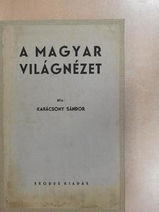 Karácsony Sándor - A magyar világnézet [antikvár]