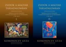 Komoróczy Géza - Zsidók a magyar társadalomban I-II. - Írások az együttélésről, a feszültségekről és az értékekről (1790-2012)