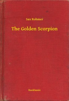 Rohmer Sax - The Golden Scorpion [eKönyv: epub, mobi]
