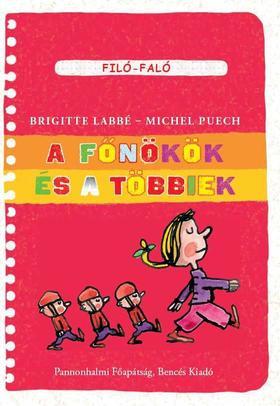 Brigitte Labbé - Michel Puech - A főnökök és a többiek