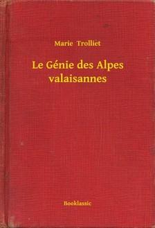 Trolliet Marie - Le Génie des Alpes valaisannes [eKönyv: epub, mobi]