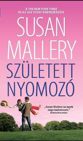 Susan Mallery - Született nyomozó