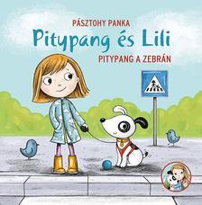 Pásztohy Panka - Pitypang és Lili - Pitypang a zebrán