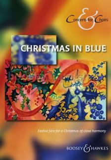 CHRISTMAS IN BLUE. FESTIVE FARE FOR A CHRISTMAS OF CLOSE HARMONY