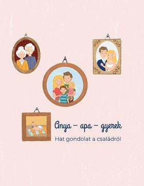 Meszleny Zita, Tábori Kálmán - Anya- apa- gyerek - Hat gondolat a családról