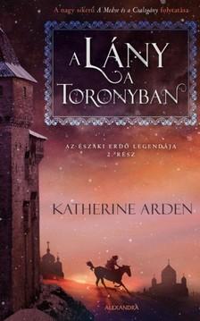 Katherine Arden - A lány a toronyban [eKönyv: epub, mobi]