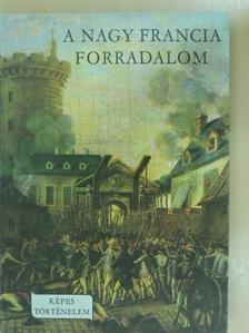 Fekete Sándor - A Nagy Francia Forradalom [antikvár]
