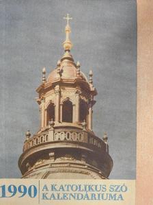 Bíró Imre - A Katolikus Szó Kalendáriuma 1990 [antikvár]