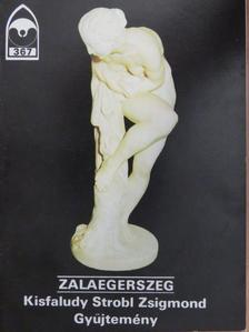 Kostyál László - Zalaegerszeg - Kisfaludy Strobl Zsigmond Gyűjtemény [antikvár]