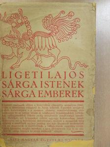 Ligeti Lajos - Sárga istenek, sárga emberek [antikvár]