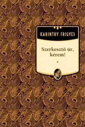 Karinthy Frigyes - Szerkesztő úr, kérem! [eKönyv: epub, mobi]