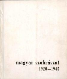 Kovács Péter - Magyar szobrászat 1920-1945 [antikvár]