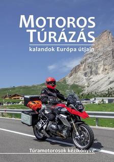 Szimcsák Attila, Dobos Zoltán - Motoros túrázás - kalandok Európa útjain