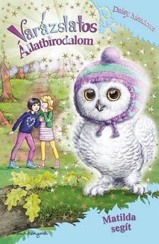 Daisy Meadows - Varázslatos Állatbirodalom 16. - Matilda segít